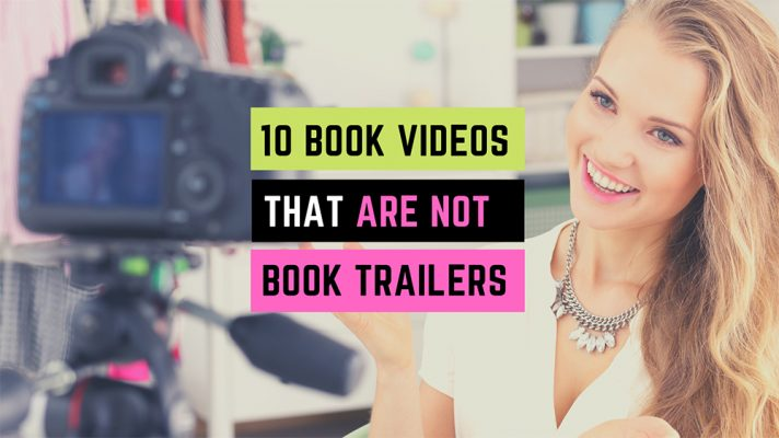 10 Book Videos That Are Not Book Trailers