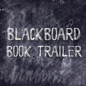 Blackboard Book Trailer - Affordable Book Trailer