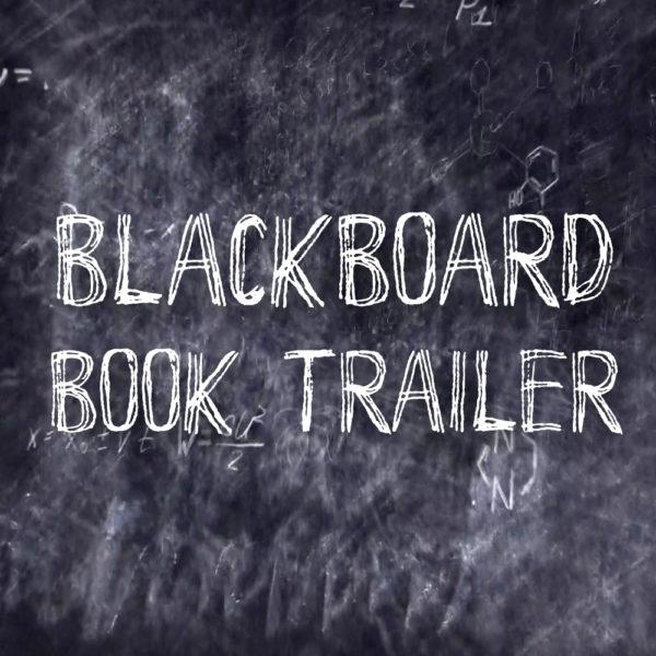 Blackboard Book Trailer - Affordable Book Trailer
